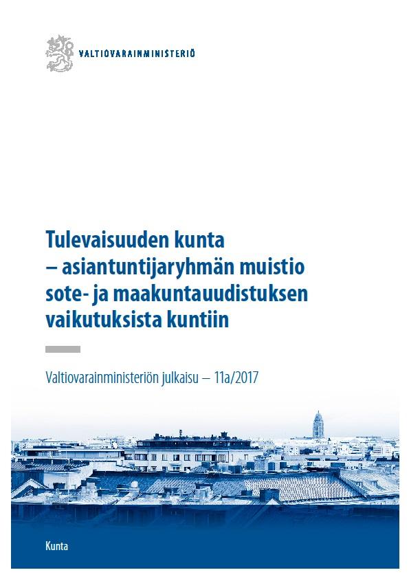 Tulevaisuuden kunta -asiantuntijaryhmän muistio sote- ja maakuntauudistuksen vaikutuksista kuntiin